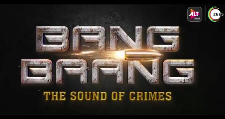 bang-bang-altbalaji-zee5-cast